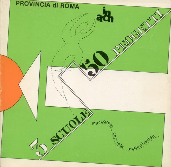 AA.VV. (1981) 50 progetti per 3 scuole, Roma, IN.ARCH.
