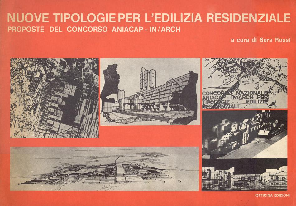 Rossi, Sara (1978) (a cura di) Nuove tipologie per l'edilizia residenziale, Roma.