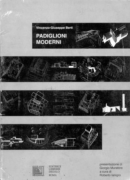 Berti, Vincenzo G. (2000) Padiglioni moderni, Roma.