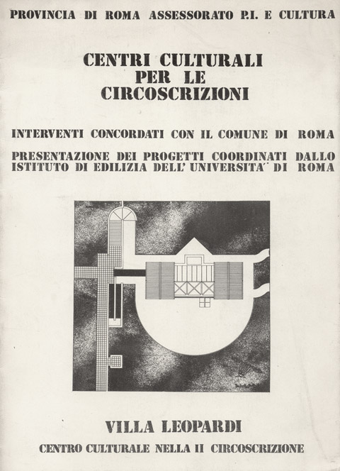 AA.VV. (1982) Centri culturali per le circoscrizioni di Roma - Villa Leopardi, Roma.